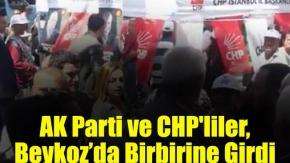 AK Parti ve CHP#039;liler, Beykozda Birbirine Girdi