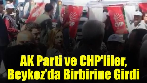 AK Parti ve CHP'liler, Beykoz'da Birbirine Girdi